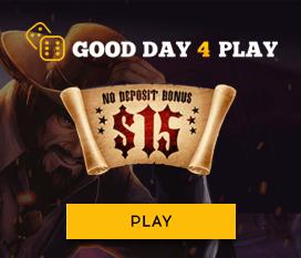 15$ no depost bonus Good Day 4 Play
